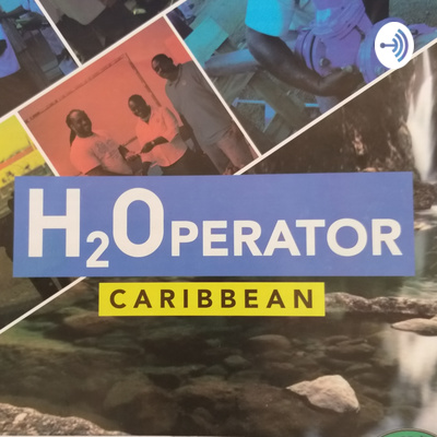 H2Operator Caribbean - the CAWASA Podcast